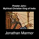 Prester John: Mythical Christian King of India (feat. Sonic Liberation Players)
