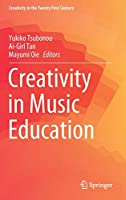 Creativity in Music Education (Creativity in the Twenty First Century)