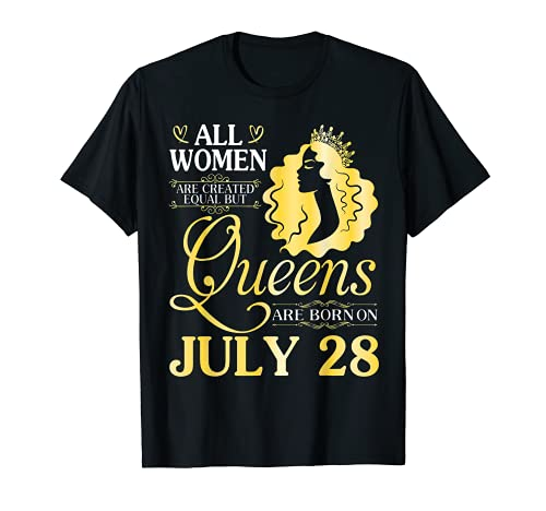 Todas las mujeres son creadas iguales pero las reinas nacen en julio 28 Camiseta