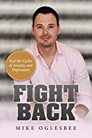Fight Back: End the Cycles of Anxiety and Depression