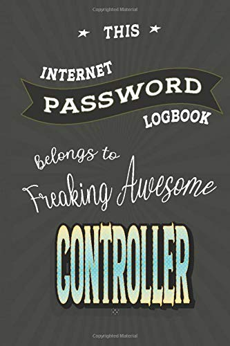 Password Log Book Belongs to Controller: Internet Address & Password Logbook, 100 Pages 6 x 9, Gift for Friends or Family