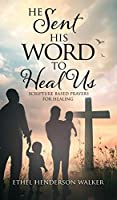 He Sent His Word to Heal Us