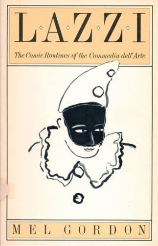 Lazzi: The Comic Routines of the Commedia dell'Arte (PAJ Books)