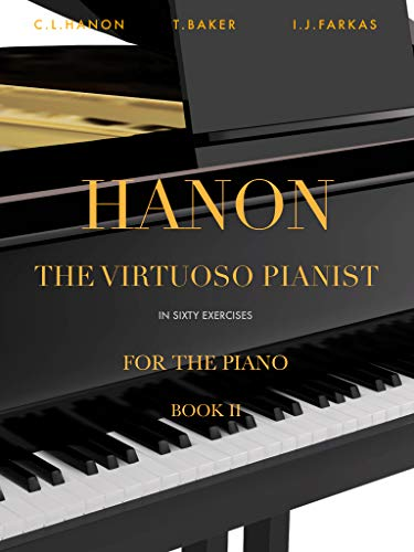 Hanon: The Virtuoso Pianist in Sixty Exercises, Book 2: Piano Technique (Revised Edition) (English Edition)