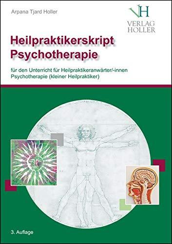 Heilpraktikerskript Psychotherapie (farbig): für den Unterricht für Heilpraktikeranwärter/innen für Psychotherapie