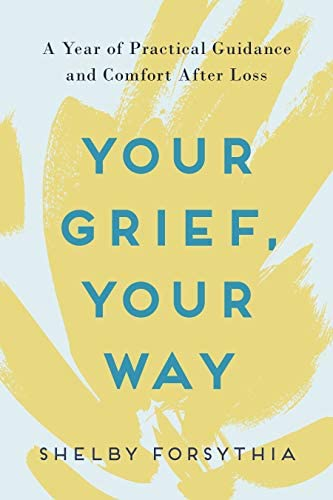 Your Grief Your Way A Year of Practical Guidance and Comfort After Loss product image