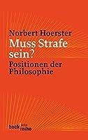 Muss Strafe sein?: Positionen der Philosophie