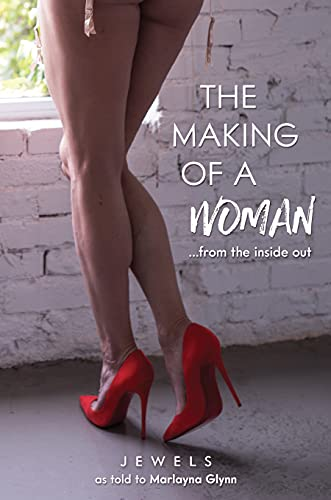 The Making of a Woman: From the Inside Out