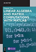 Linear Algebra and Matrix Computations with Matlab Front Cover