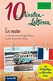 PONS 10-Minuten-Lektüren Französisch B1 - En route …. und viele weitere Kurzgeschichten aus dem französischen Alltag