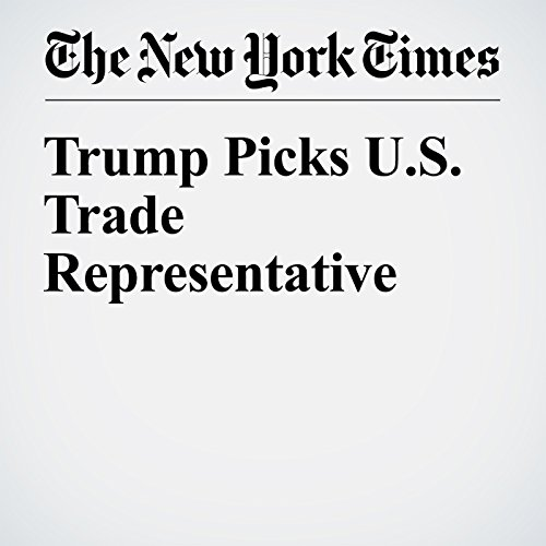 Trump Picks U.S. Trade Representative copertina