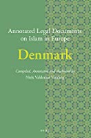 Annotated Legal Documents on Islam in Europe: Denmark