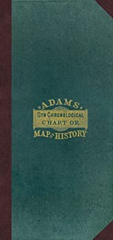 Adam s Synchronological Chart or Map of History.