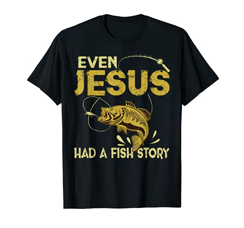 Fishing Gifts - Even Jesus Had A Fish Story Funny T-Shirt