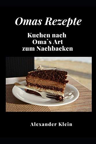 Omas Rezepte: Kuchen nach Oma`s Art zum Nachbacken