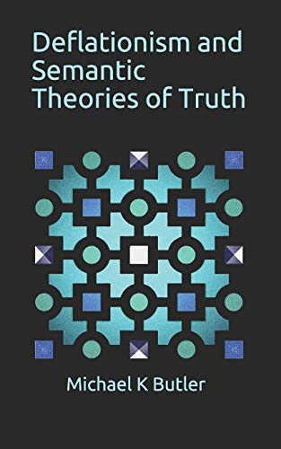 Deflationism and Semantic Theories of Truth
