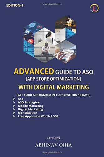 Advanced Guide to ASO ( APP Store Optimization) with Digital Marketing: Get your app ranked in Top 10 within 15 Days.