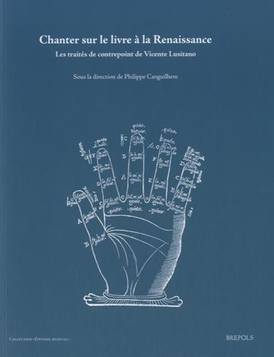 Chanter Sur Le Livre a la Renaissance: Les Traites de Contrepoint de Vicente Lusitano