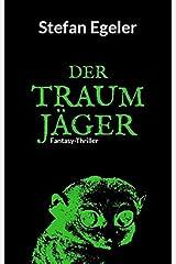 Der Traumjäger: Fantasy-Thriller Taschenbuch