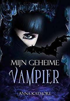 Mijn geheime Vampier van [Anna Katmore, Anne Verhaert]
