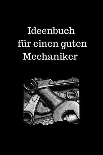 Ideenbuch  für einen guten Mechaniker: Notizbuch Organizer Planer für Mechaniker mit leeren gepunkteten Seiten 15.24 x 22.86 cm (6 x 9 in) 120 Seiten Dot Grid