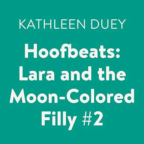 Couverture de Lara and the Moon-Colored Filly