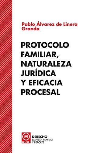 Protocolo Familiar, Naturaleza jurídica y Eficacia Procesal: 1 (Derecho, empresa