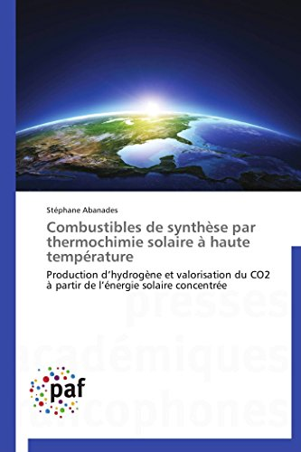Combustibles de synthèse par thermochimie solaire à haute température (OMN.PRES.FRANC.)
