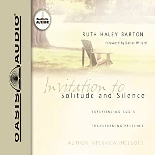 Invitation to Solitude and Silence     Experiencing God's Transforming Presence              By:                                                                                                                                 Ruth Haley Barton                               Narrated by:                                                                                                                                 Ruth Haley Barton                      Length: 4 hrs and 8 mins     Not rated yet     Overall 0.0