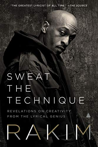 Compare Textbook Prices for Sweat the Technique: Revelations on Creativity from the Lyrical Genius  ISBN 9780062850249 by Rakim