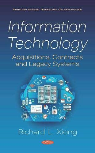 Information Technology: Acquisitions, Contracts and Legacy Systems Front Cover