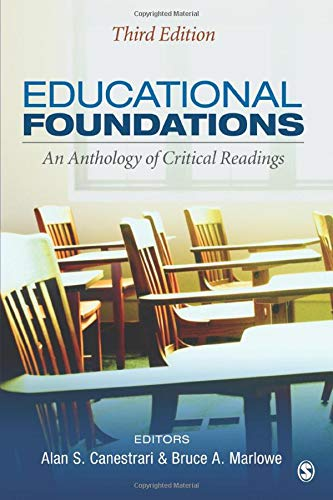Compare Textbook Prices for Educational Foundations: An Anthology of Critical Readings Third Edition ISBN 9781452216768 by Canestrari, Alan S.,Marlowe, Bruce A.