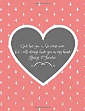 God Has You In His Arms Now...But I Will Always Have You In My Heart (Always and Forever): Bereavement Quote Journal for Christians(Funeral/Memorial Gift To Support Grieving)