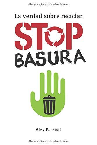 Stop basura: La verdad sobre reciclar