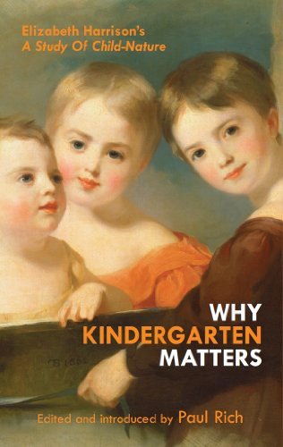 Why Kindergarten Matters: Elizabeth Harrison's A Study of Child Nature (English Edition)