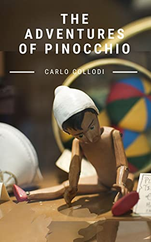 The Adventures of Pinocchio: By Carlo Collodi : with original illustrated (English Edition)