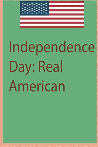 Independence Day: Real American patriots: is 6 x 9 in (15.24 x 22.86 cm) and 120pages.Independence Day: Real American in matte cover.