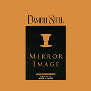 Mirror Image                   By:                                                                                                                                 Danielle Steel                               Narrated by:                                                                                                                                 John Fleming                      Length: 15 hrs and 43 mins     191 ratings     Overall 4.5