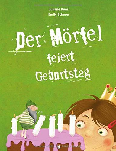 Der Mörfel feiert Geburtstag: Ein Kinderbuch ab 5 Jahren (Band, Band 2)