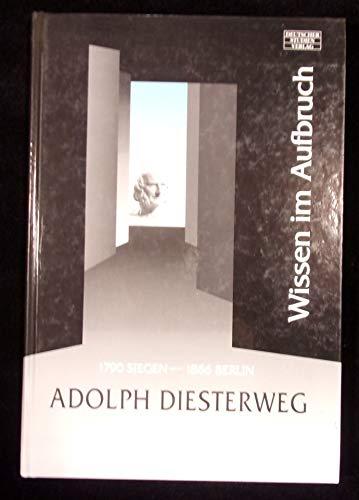 Adolph Diesterweg: Wissen im Aufbruch: Siegen 1790, Berlin 1866: Katalog zur Ausstellung zum 200. Geburtstag