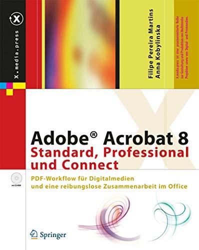 Adobe Acrobat 8 Standard, Professional und Connect. PDF-Workflow für Digitalmedien und eine reibungslose Zusammenarbeit im Office (mit CD-ROM)