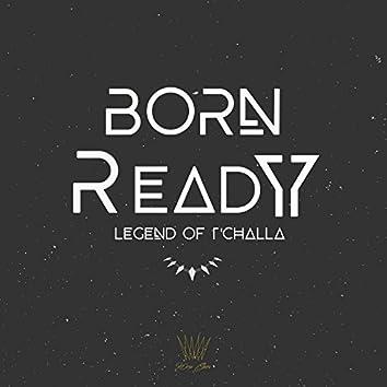 Born Ready: Legend of T' Challa