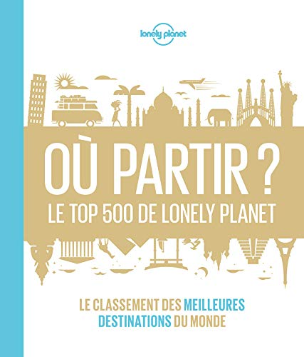 Où partir? Le top 500 de Lonely Planet