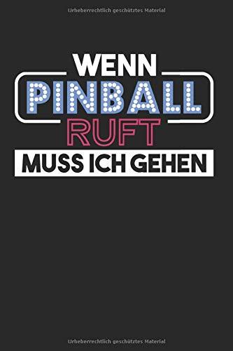 Wenn Pinball Ruft Muss Ich Gehen: Flipperautomat & Arcade-Spiel Notizbuch 6'x9' Spielautomat Geschenk Für Game & Pinball