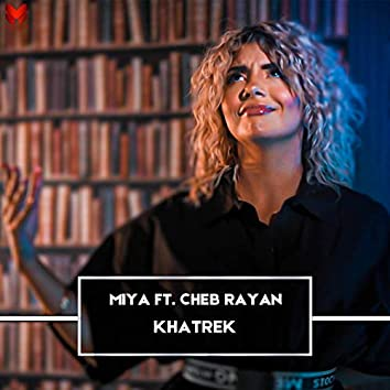 Khatrek (feat. Cheb Rayan)