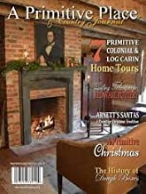 A Primitive Place & Country Journal Winter/ Holiday 2015 (Vol 6 No 4)