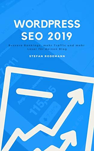 Wordpress SEO 2019: Bessere Rankings, mehr Traffic und mehr Leser für deinen Blog