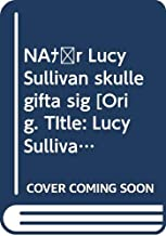 N r Lucy Sullivan skulle gifta sig [Orig. TItle: Lucy Sullivan is getting Married]