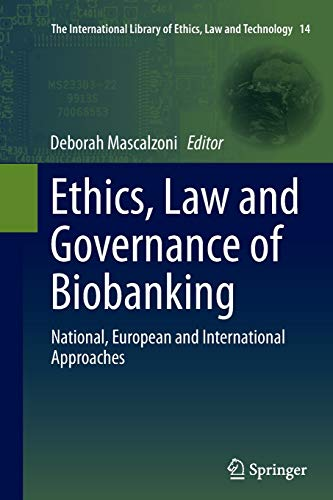 Ethics, Law and Governance of Biobanking: National, European and International Approaches (The International Library of Ethics,