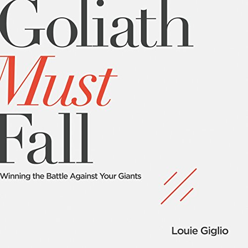Goliath Must Fall     Winning the Battle Against Your Giants              Written by:                                                                                                                                 Louie Giglio                               Narrated by:                                                                                                                                 Louie Giglio,                                                                                        Jason Dyba                      Length: 6 hrs and 46 mins     2 ratings     Overall 4.5